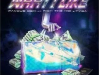 Famous Dex Ft. Rich The Kid & Tyga – What I Like Mp3 Download 320kbps