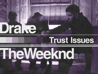 Drake Ft. The Weeknd – Trust Issues (Remix) Mp3 Download 320kbps + Lyrics