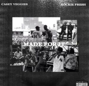 Rockie Fresh & Casey Veggies – Made For It Mp3 Download 320kbps