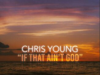 Chris Young – If That Ain't God Mp3 Download 320kbps